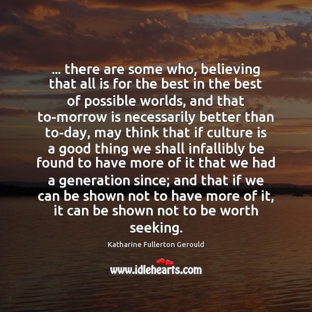 … there are some who, believing that all is for the best in Image