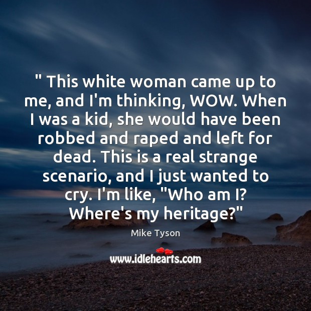 """Image, """" This white woman came up to me, and I'm thinking, WOW. When"""