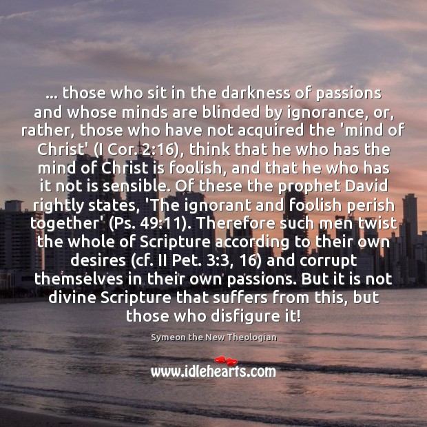 … those who sit in the darkness of passions and whose minds are Image