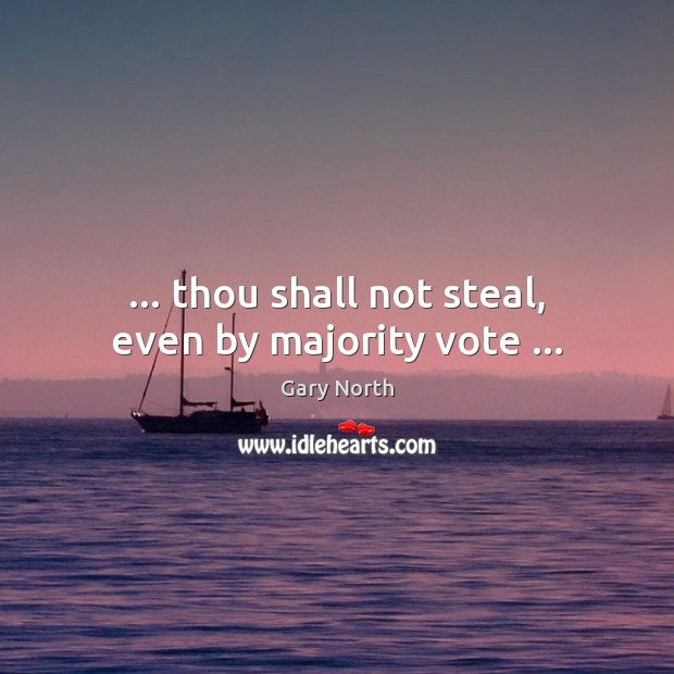 … thou shall not steal, even by majority vote … Image