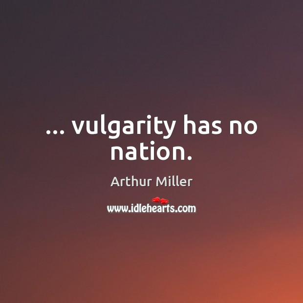 Image, … vulgarity has no nation.