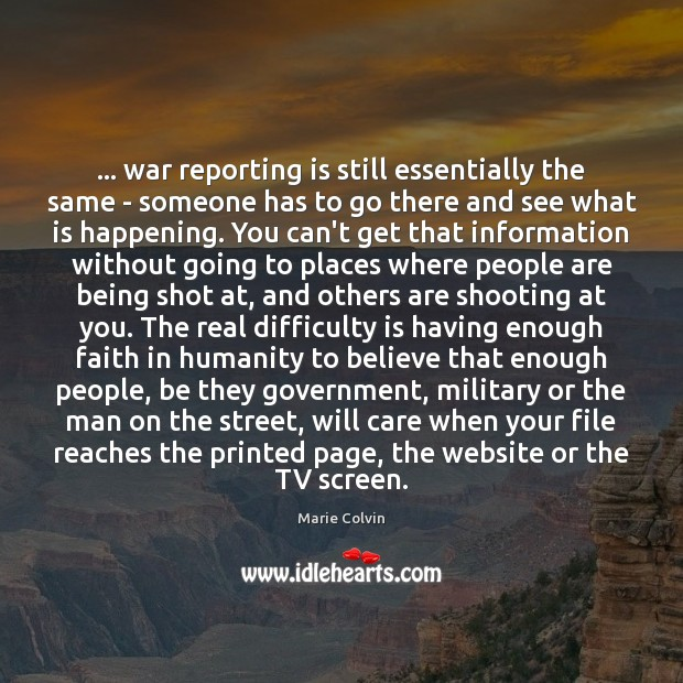 … war reporting is still essentially the same – someone has to go Image