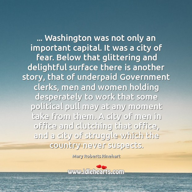 … Washington was not only an important capital. It was a city of Image