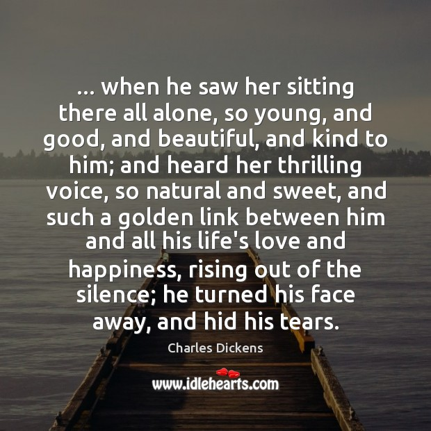 Image about … when he saw her sitting there all alone, so young, and good,