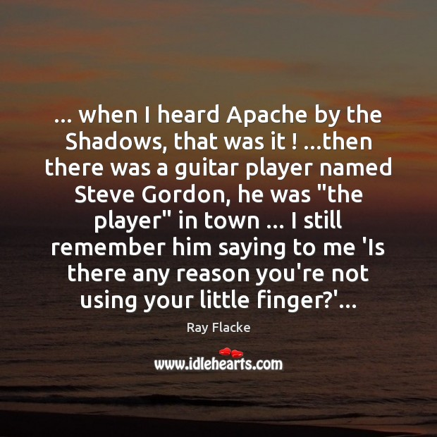 Image, … when I heard Apache by the Shadows, that was it ! …then there