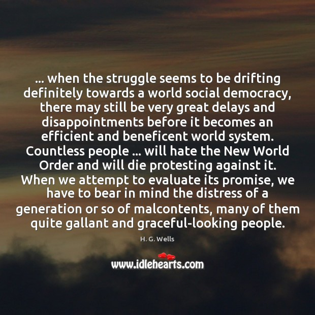 … when the struggle seems to be drifting definitely towards a world social Image