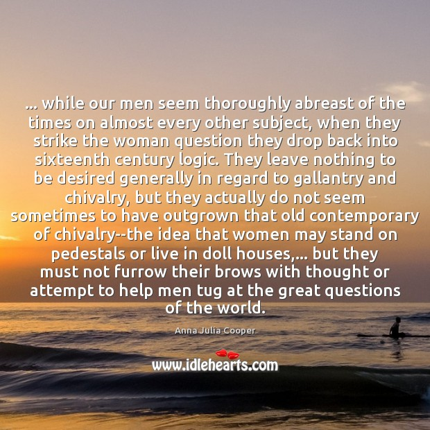 Image, … while our men seem thoroughly abreast of the times on almost every