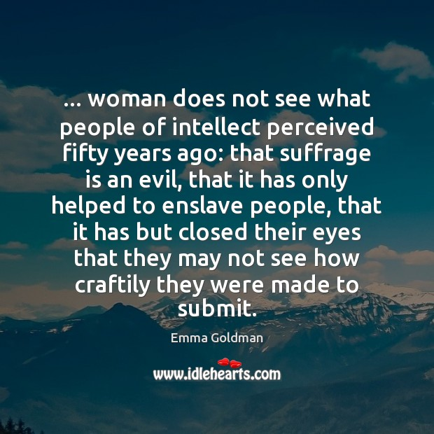 … woman does not see what people of intellect perceived fifty years ago: Image