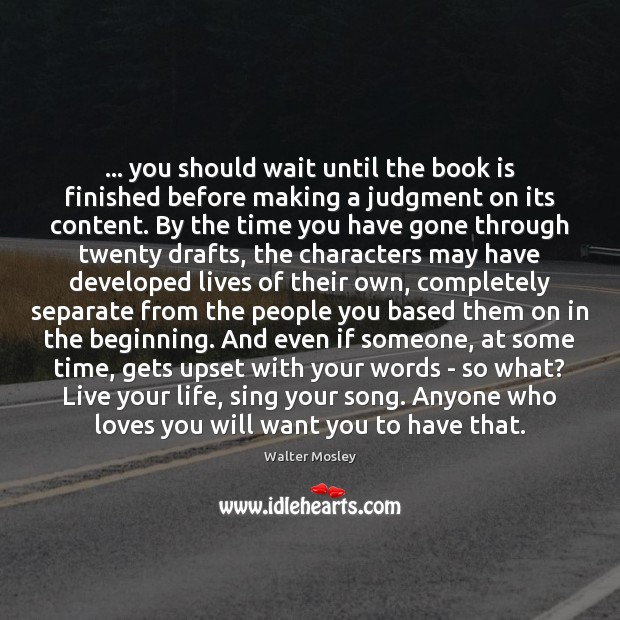 … you should wait until the book is finished before making a judgment Books Quotes Image