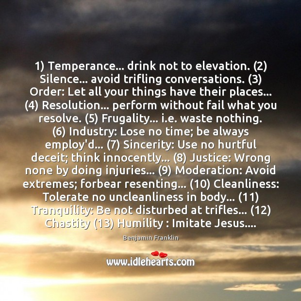 Image, 1) Temperance… drink not to elevation. (2) Silence… avoid trifling conversations. (3) Order: Let all