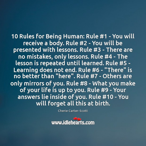 Image, 10 Rules for Being Human: Rule #1 – You will receive a body. Rule #2
