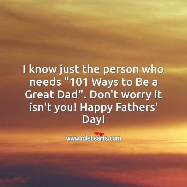 101 ways to be a great dad Father's Day Messages Image