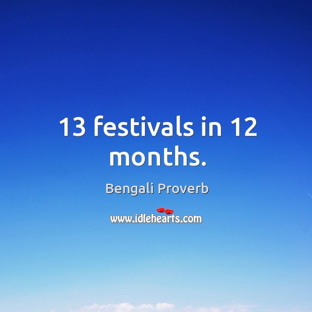 13 festivals in 12 months. Bengali Proverbs Image