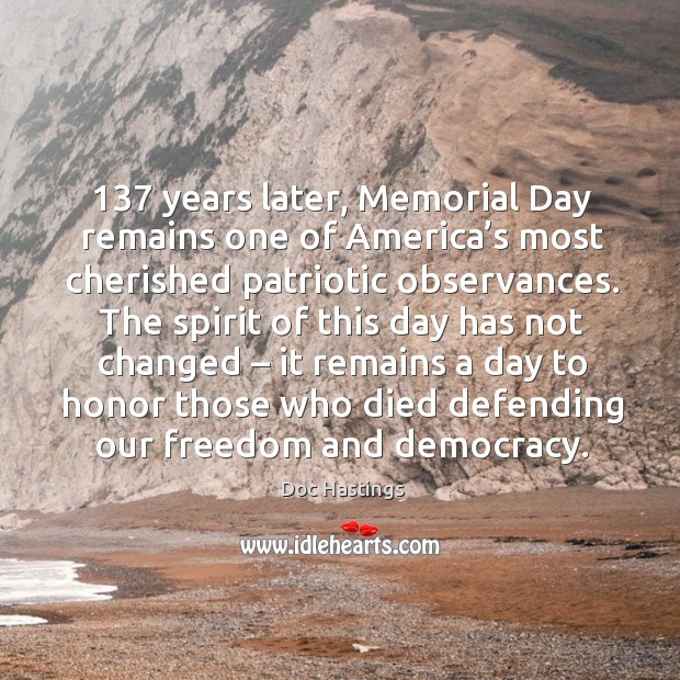 137 years later, memorial day remains one of america's most cherished patriotic observances. Memorial Day Quotes Image