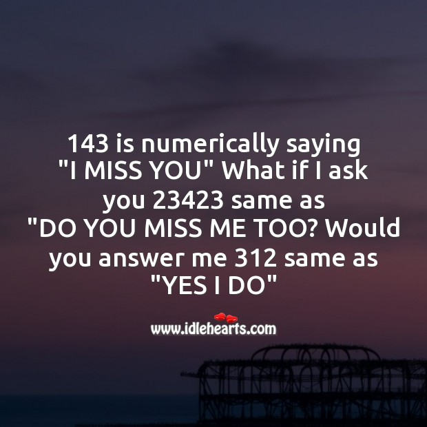 143 is numerically saying Missing You Messages Image
