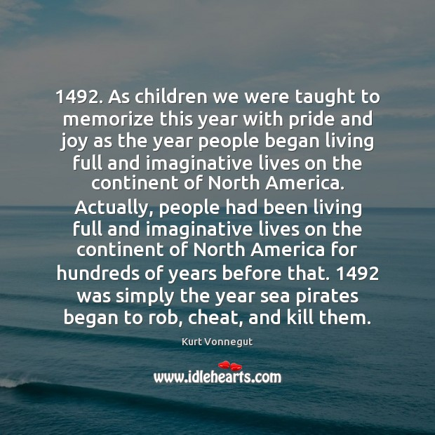 1492. As children we were taught to memorize this year with pride and Cheating Quotes Image