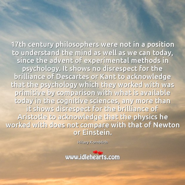 17th century philosophers were not in a position to understand the mind Comparison Quotes Image