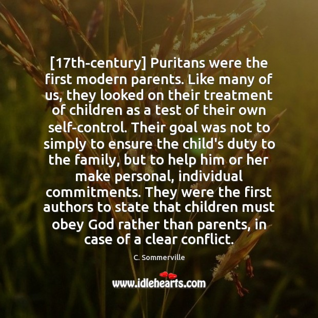 Image, [17th-century] Puritans were the first modern parents. Like many of us, they