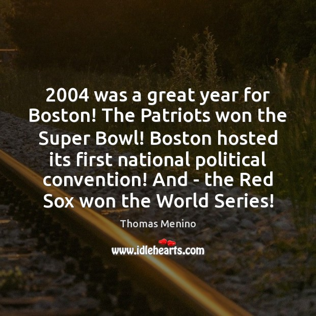 2004 was a great year for Boston! The Patriots won the Super Bowl! Image