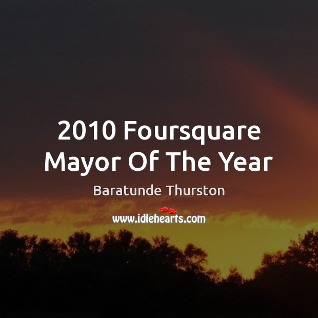 Image, 2010 Foursquare Mayor Of The Year