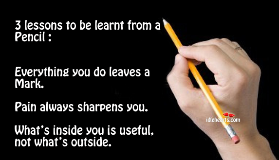3 Lessons To Be Learnt From A Pencil…