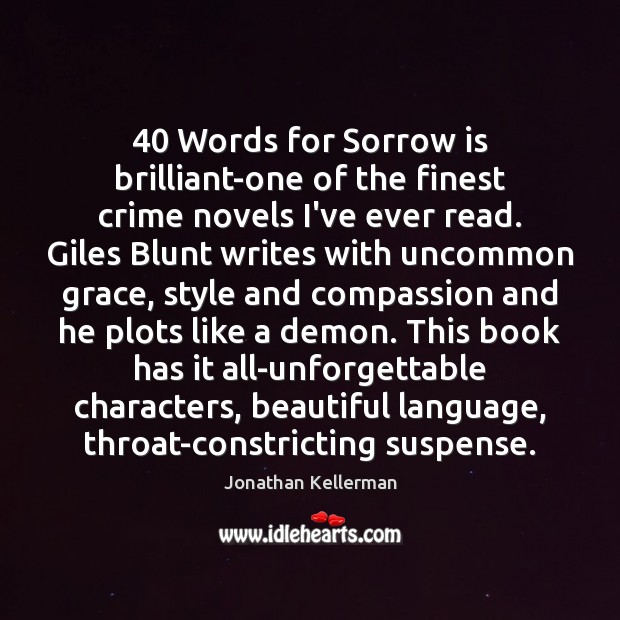 40 Words for Sorrow is brilliant-one of the finest crime novels I've ever Image