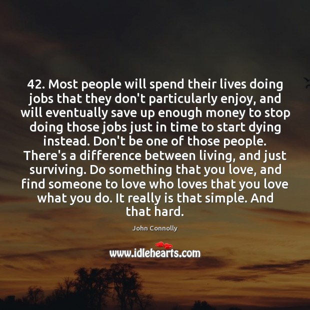 42. Most people will spend their lives doing jobs that they don't particularly Image