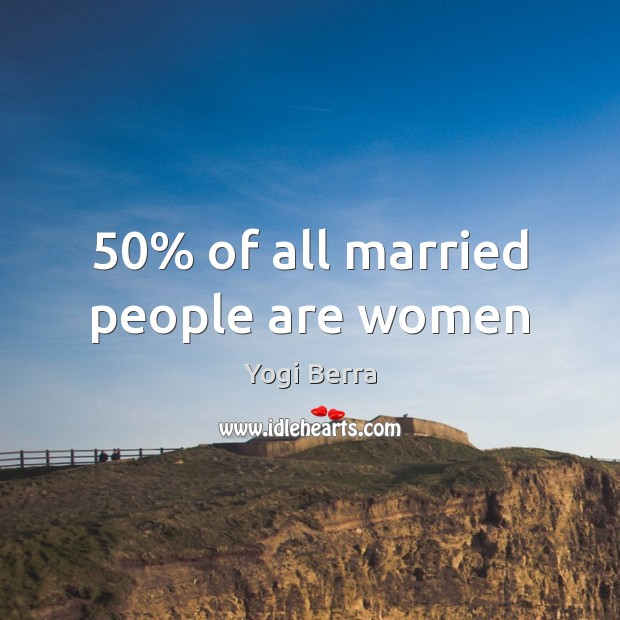 50% of all married people are women Image