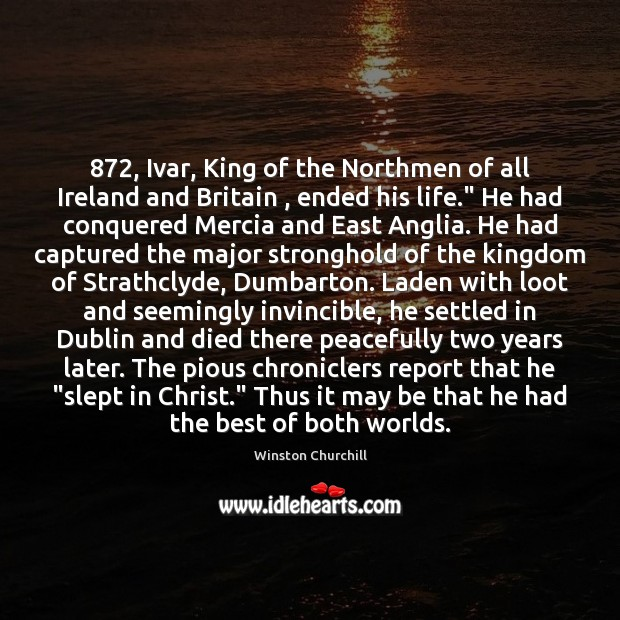 Image, 872, Ivar, King of the Northmen of all Ireland and Britain , ended his