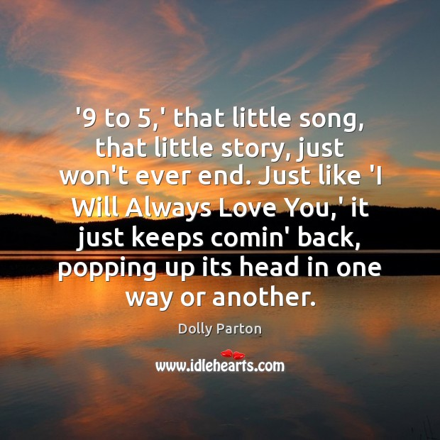 '9 to 5,' that little song, that little story, just won't ever end. Image