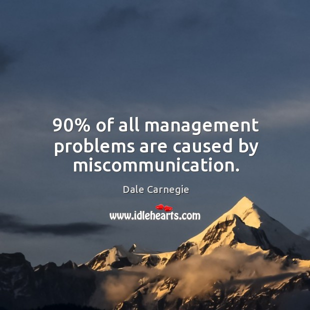 Image, 90% of all management problems are caused by miscommunication.