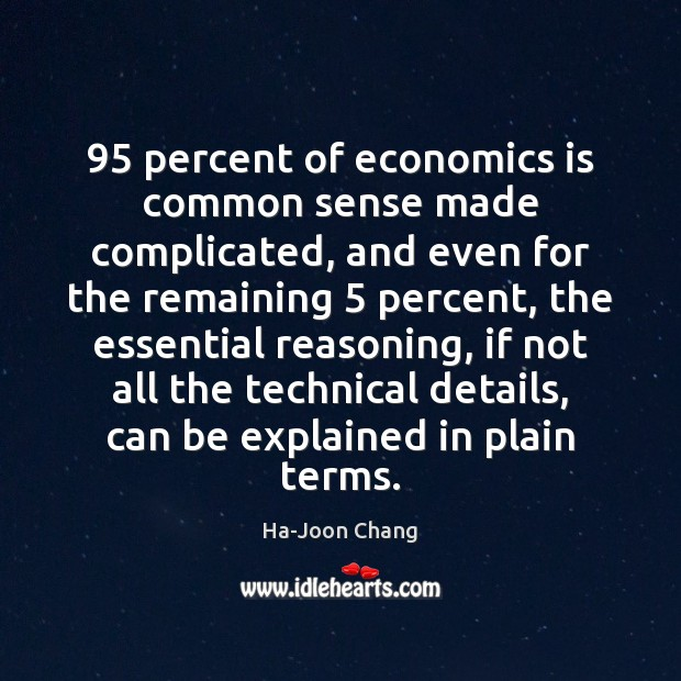 Image, 95 percent of economics is common sense made complicated, and even for the