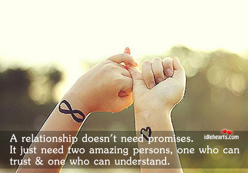 A Relationship Doesn't Need Promises. It Just…
