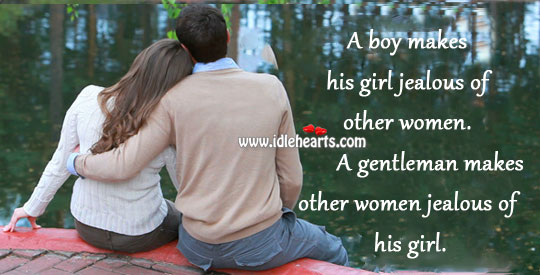 Quotes To Make A Boy Jealous: A Boy Makes His Girl Jealous Of Other Women