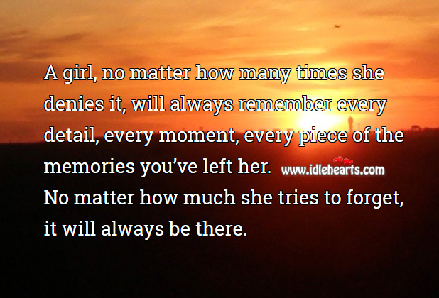 Image, A girl, no matter how many times she denies, will remember.