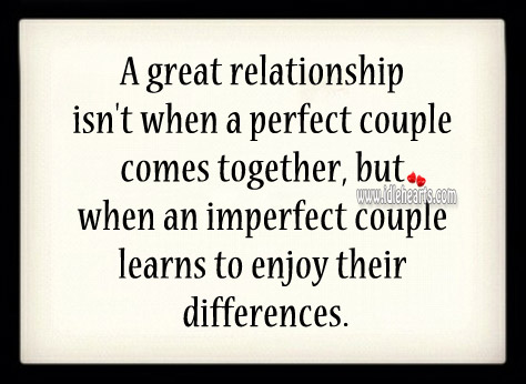 A great relationship isn't when a perfect couple comes together Image
