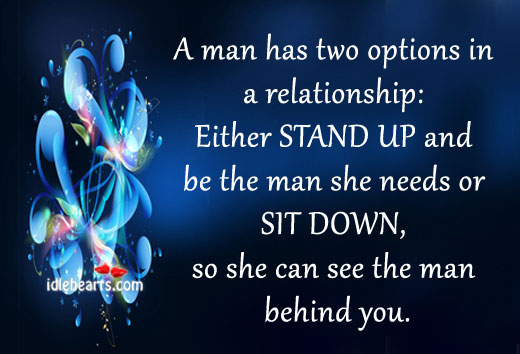 A man has two options in a relationship: Image
