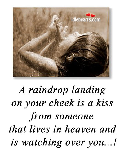 A raindrop landing on your cheek is a kiss Image