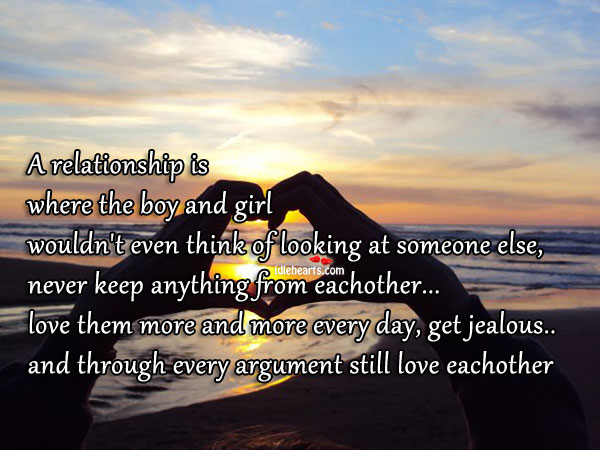 A Relationship Is Where The Boy And Girl…