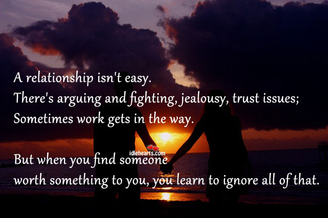 A relationship isn't easy, but it's worth. Worth Quotes Image
