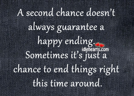 A Second Chance Doesn't Always Guarantee A Happy Ending.