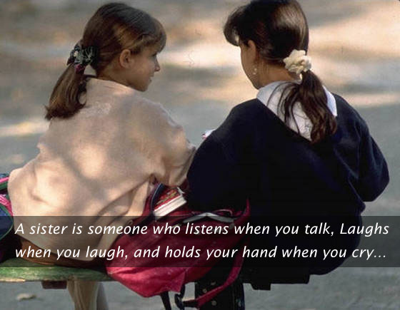 A Sister Is someone Who Listens…