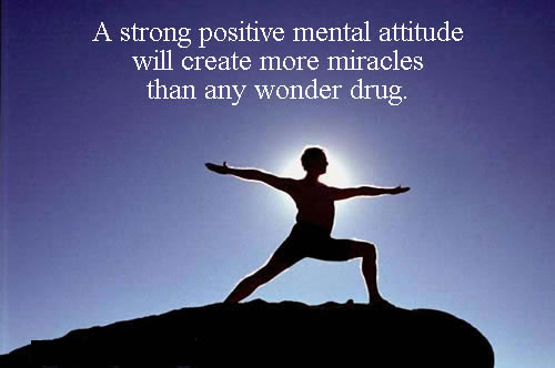 A Strong Positive Attitude Will Create More Miracles