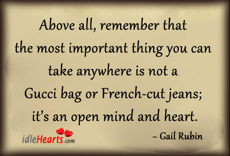 Above All, Remember That The Most Important Thing You….