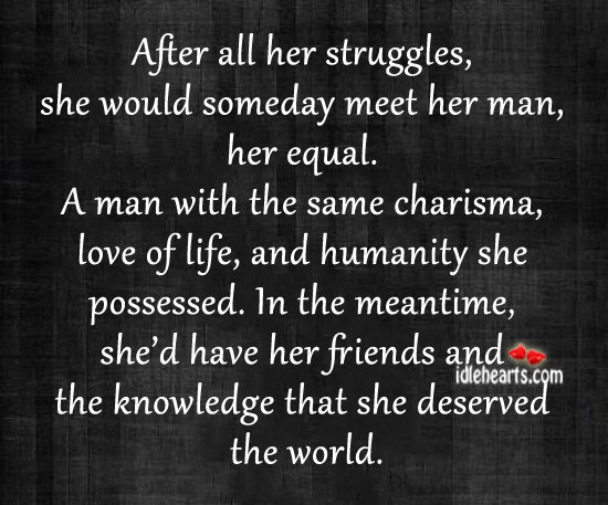 After all her struggles, she would someday meet her. Image