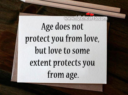 Age Does Not Protect You From Love.