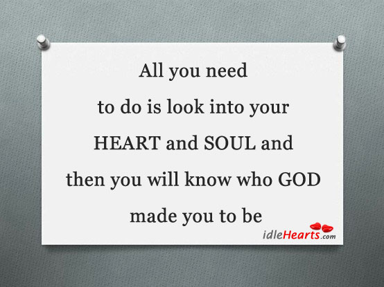 All You Need To Do Is Look Into Your Heart…