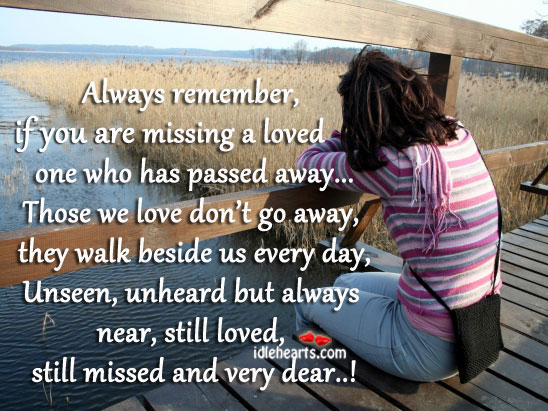 If You Are Missing A Loved One Who Has Passed Away…, Day, Life, Love, Missing, Remember, Walk
