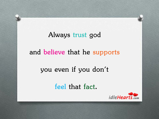 Always trust God and believe that he supports. Image