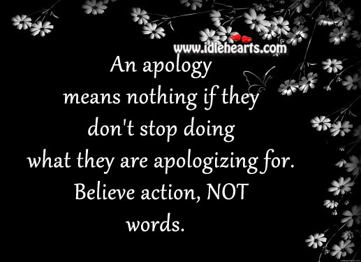 An apology means nothing if they don't stop doing what they are apologizing for. Mandy Hale Picture Quote